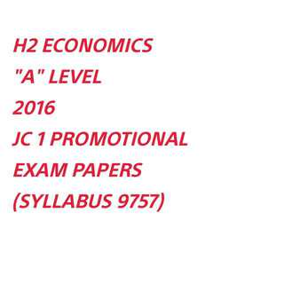 H2 ECONS 2016 J1 PROMO PAPERS SOFTCOPY