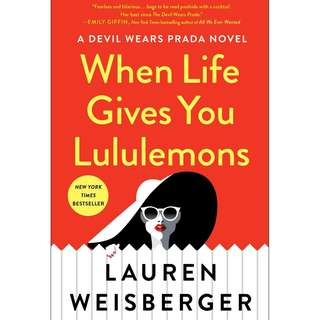 When Life Gives You Lululemons (Lauren Weisberger)