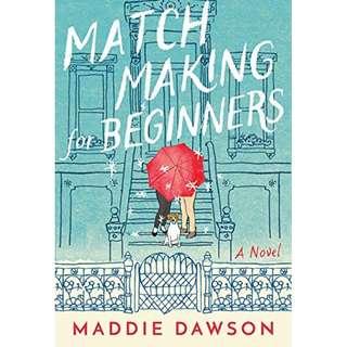 Matchmaking for Beginners (Maddie Dawson)