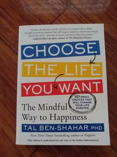 Choose the Life You Want: The Mindful Way to Happiness by Tal Ben-Shahar