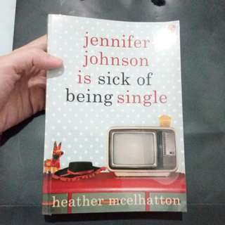 Buku Chicklit Jennifer Johnson is Sick of Being Single