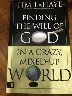 Finding the will of God in a crazy mixed up world - Tim Lahaye