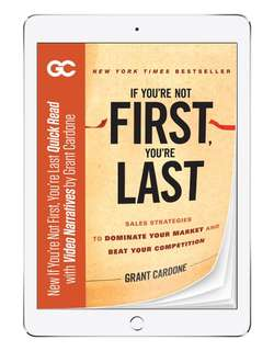 Grant Cardone If you're not first you're last quick read ebook + videos