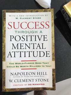 Napoleon Hill - success through a positive mental attitude