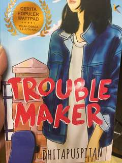 Novel troublemaker by dhita puspitan