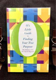 《New Book Condition + Hardcover Edition + An Engaging Mix Of Inspiring Advice And Real-Life Stories Of Self-Discovery》The Editors Of O, The Oprah Magazine - O's LITTLE GUIDE TO FINDING YOUR TRUE PURPOSE