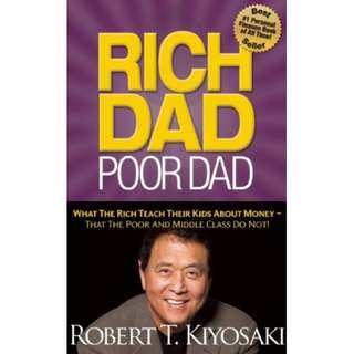 [EBOOK] Rich Dad Poor Dad What The Rich Teach Their Kids About Money - That the Poor and Middle Class Do Not!