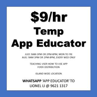 $9/hr App Educator // July or Aug // Island Wide locations