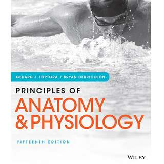 Principles of Anatomy and Physiology 15th Fifteenth Edition by Gerard J. Tortora, Bryan Derrickson - Wiley