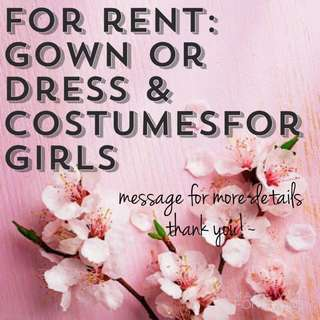 For Rent: Gowns / Dresses for Kids
