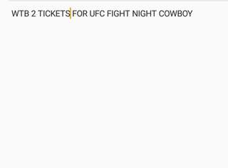 Looking for 2 tixs ufc fight night 132 PM ME PRICE
