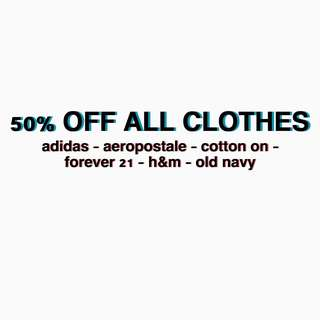 50% OF ALL CLOTHES