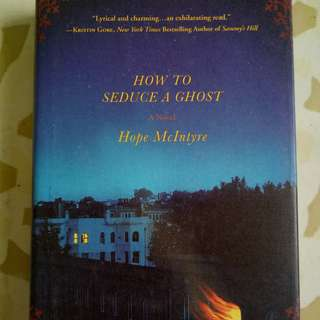 How to Seduce a Ghost - by Hope McIntyre