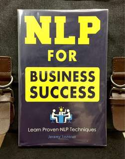 《Bran-New + How To Get Better Results Faster At Work》Jeremy Lazarus - NLP FOR BUSINESS SUCCESS : Learn Proven NLP Techniques