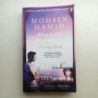 [LARGE DISCOUNT] How To Get Filthy Rich In Rising Asia BY Mohsin Hamid, Bestseller, Self-help Book, Unread