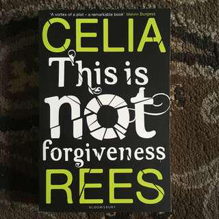 This Is Not Forgiveness by Celia Ress