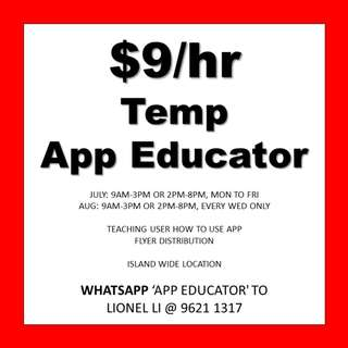 $9/hr App Educator // July or Aug // Island Wide locations // Whatsapp 96211317