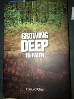 Growing deep in faith by Edmund Chan