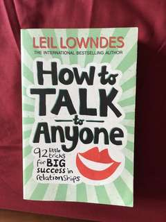 How to talk to anyone by Leil lowndes (book)