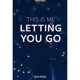 This Is Me Letting You Go (Heidi Priebe)
