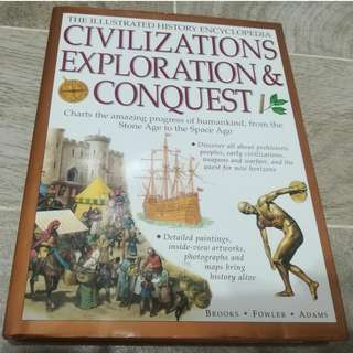 The Illustrated History Encyclopedia Civilizations Exploration & Conquest by Brooks, Fowler, Adams