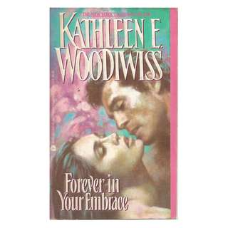 Kathleen Woodwiss - Forever In Your Embrace