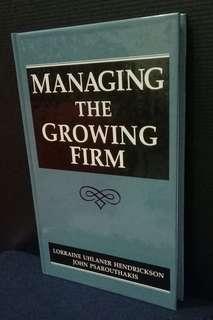 Managing the Growing Firm By Lorraine Uhlaner Hendrickson& John Psarouthakis