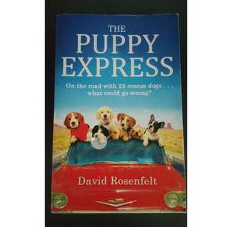 The Puppy Express: On the road with 25 rescue dogs . . . what could go wrong? David Rosenfelt