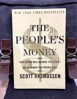 《New Book Condition+ The Government By The People》Scott Rasmussen - THE PEOPLE'S  MONEY : How Voters Will Balance the Budget and Eliminate the Federal Debt