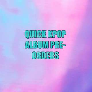 🚚 Quick kpop albums pre-order (closes on the 25th June)