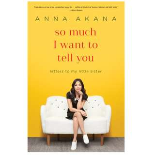 So much I want to tell you - Anna Akana