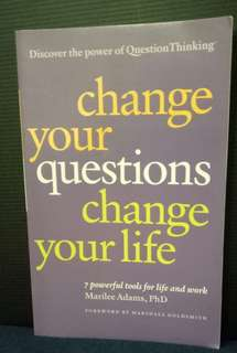 Change Your Questions Change Your Life  Book by Marilee Adams