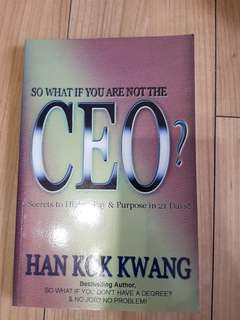 So What If You Are Not The CEO?