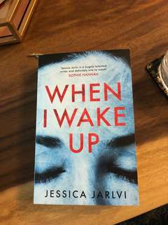 Novel: When I Wake Up by Jessica Jarlvi
