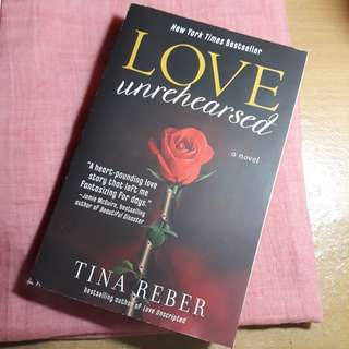"Novel ""Love Unrehearsed"" by Tina Reber"
