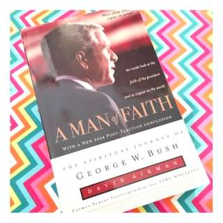 A Man of Faith George W. Bush by David Aikman Book