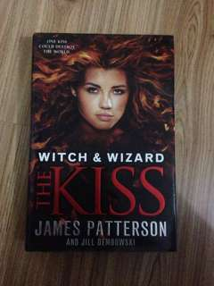 Witch & Wizard The Kiss by James Patterson and Jill Dembowski