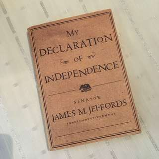 My Declaration of Independence by Senator James M. Jeffords Book