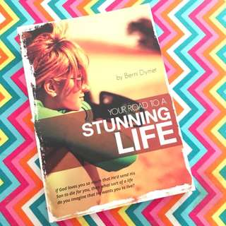 Your Road to A Stunning Life by Berni Dymet Christian Book