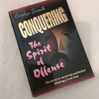 Conquering the Spirit of Offense by Carolyn Savelle Christian Book