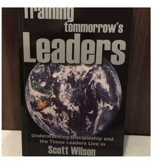 Training Tommorow's Leaders by Scott Wilson Christian Books