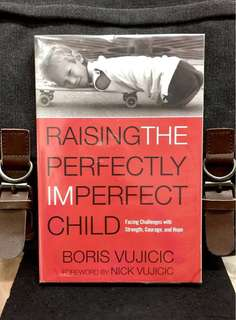 # Highly Recommended《New Book Condition + Your Guide to Giving Your Child With Special Needs Love, Roots & Wings》Boris Vujicic - RAISING THE PERFECTLY IMPERFECT CHILD : Facing the Challenges with Strength, Courage, and Hope