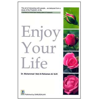 Enjoy Your Life! The Art of Interacting With People…As Deduced From A Study Of The Prophet's Life (593 Page Mega eBook)