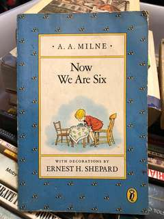 Now We Are Six & A Tale from Winnnie-the-Pooh and a Smackerel of Verses (A.A. Milne)