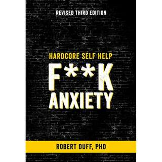 Hardcore Self Help: F**k Anxiety Kindle Edition by Robert Duff  (Author)