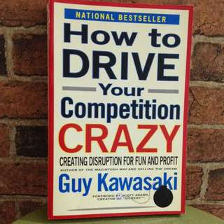 How To Drive Your Competition Crazy - Guy Kawasaki