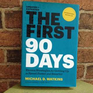 The First 90 Days - Michael D Watkins