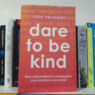 Dare to be Kind by. Lizzie Velasquez