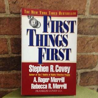 First Things First - Stephen R Covey