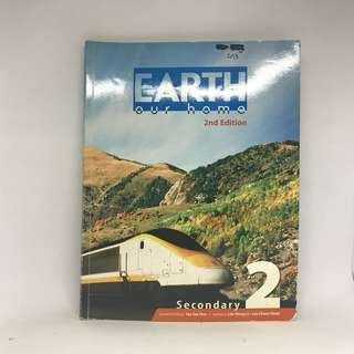 Secondary 2 Geography Textbook | Earth Our Home 2nd Edition